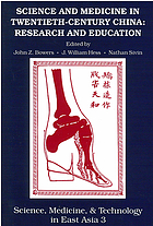 Science and medicine in twentieth-century China : research and education