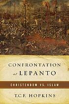 Confrontation at Lepanto : Christendom vs. jihad