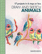 Draw and sketch animals : 17 projects in 6 steps or less