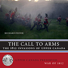 The call to arms : the 1812 invasions of Upper Canada