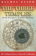 The three temples : on the emergence of Jewish mysticism