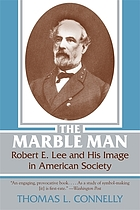 The marble man : Robert E. Lee and his image in American society