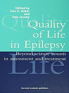 Quality of life in epilepsy : beyond seizure counts in assessment and treatment