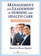 Management and leadership in nursing and health care : an experiential approach