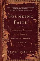 Founding faith : providence, politics, and the birth of religious freedom in America