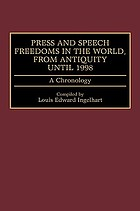 Press and speech freedoms in the world, from antiquity until 1998 : a chronology