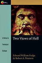 Two views of hell : a biblical & theological dialogue