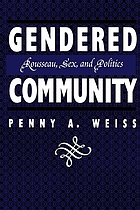 Gendered community : Rousseau, sex, and politics