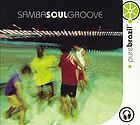 Samba soul groove : 14 tracks to plug and play.