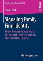 Signaling family firm identity : familiy firm identification and its effects on job seekers' perceptions about a potential employer