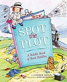 Spot the plot : a riddle book of book riddles