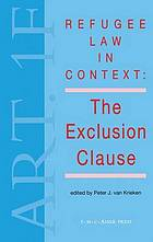Refugee law in context : the exclusion clause