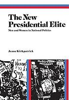 The new Presidential elite : men and women in national politics