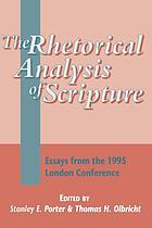 The rhetorical analysis of scripture : essays from the 1995 London conference