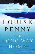 The Long Way Home : a Chief Inspector Gamache Novel.