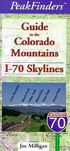 Guide to the Colorado mountains. I-70 skylines