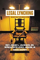 Legal lynching : the death penalty and America's future