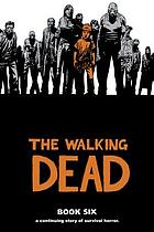 The walking dead. Book five : a continuing story of survival horror