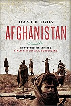 Afghanistan : graveyard of empires : a new history of the borderlands
