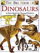 The big book of dinosaurs : a first book for young children