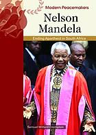 Nelson Mandela : ending apartheid in South Africa
