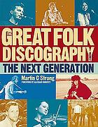 The great folk discography. Volume 2, The new legends (1978-2011)