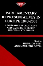 Parliamentary representatives in Europe, 1848-2000 : legislative recruitment and careers in eleven European countries