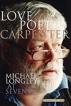 Love poet, carpenter : Michael Longley at seventy