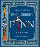 The annotated Huckleberry Finn : Adventures of Huckleberry Finn (Tom Sawyer's comrade)