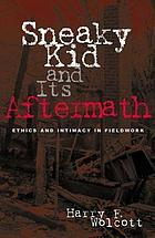 Sneaky kid and its aftermath : ethics and intimacy in fieldwork