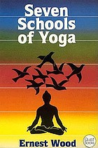 Seven schools of yoga : an introduction