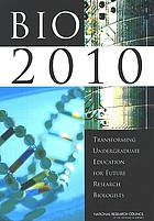 Bio 2010 : transforming undergraduate education for future research biologists