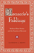 Boccaccio's fabliaux : medieval short stories and the function of reversal