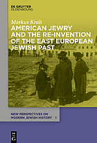 American Jewry and the Re-Invention of the East European Jewish Past.