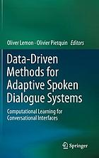 Data-driven methods for adaptive spoken dialogue systems : computational learning for conversational interfaces