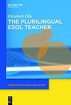 The plurilingual TESOL teacher : the hidden languaged lives of TESOL teachers and why they matter