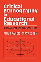 Critical ethnography in educational research : a theoretical and practical guide