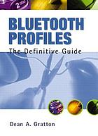 Bluetooth profiles : the definitive guide