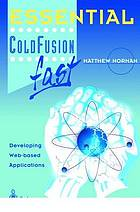 Essential ColdFusion fast : developing web-based applications