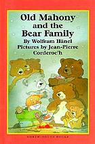 Old Mahony and the bear family