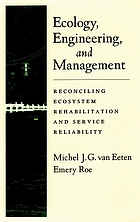 Ecology, engineering, and management : reconciling ecosystem rehabilitation and service reliability