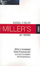 Miller's annotated Trade Practices Act : Australian competition and consumer law : 2005