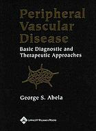 Peripheral vascular disease : basic diagnostic and therapeutic approaches
