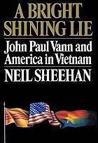 A bright shining lie: John Paul Vann in Vietnam