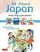 All about Japan : stories, songs, crafts, and more