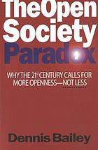 The open society paradox : why the 21st century calls for more openness-- not less