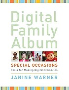 Digital family album special occasions : tools for creating digital memories