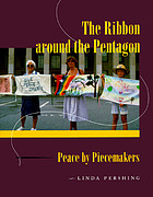 The ribbon around the Pentagon : peace by piecemakers