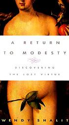 A return to modesty : discovering the lost virtue