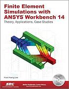 Finite Element Simulations With ANSYS Workbench 14 : theory, applications, case studies